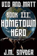 Cover for Vic and Matt Book III: Hometown Hero